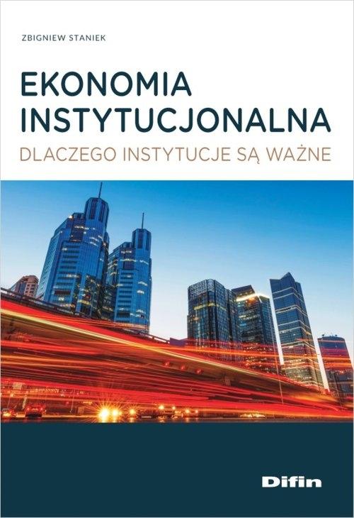 Ekonomia instytucjonalna Staniek Zbigniew