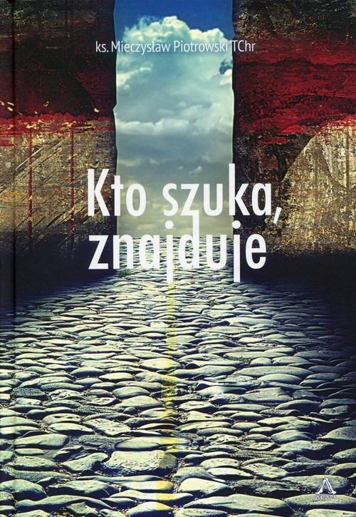 Kto szuka, znajduje Piotrowski Mieczysław