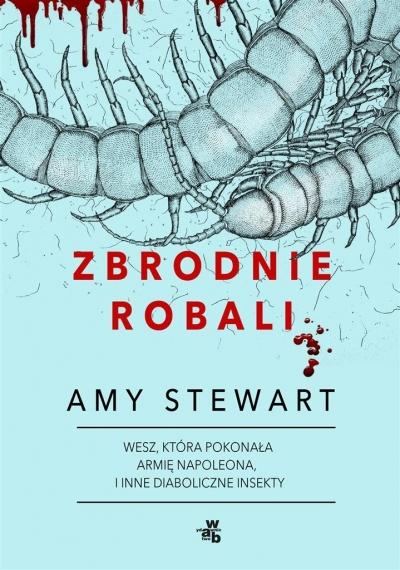 Zbrodnie robali Amy Stewart