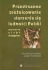 Przestrzenne zróżnicowanie starzenia się ludności Polski