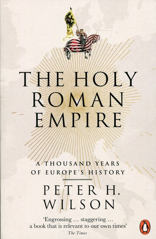 The Holy Roman Empire Wilson Peter