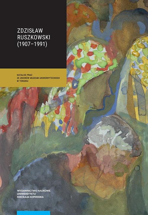 Zdzisław Ruszkowski (1907-1991) Cybulska-Jędraszek Katarzyna