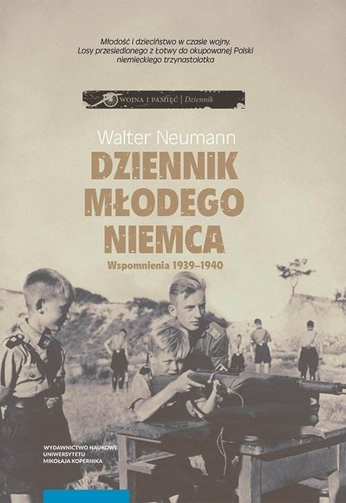 Dziennik młodego Niemca Wspomnienia 1939-1940 Neumann Walter