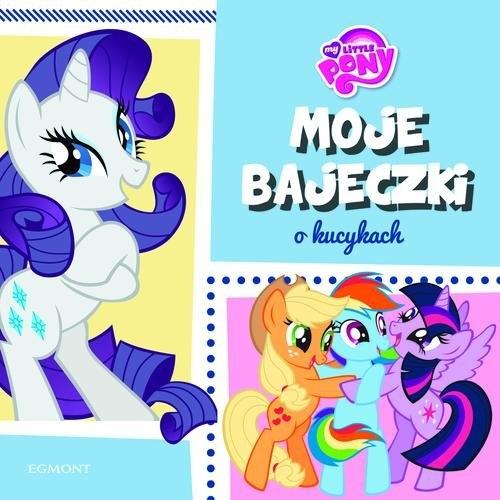 My Little Pony Moje bajeczki o kucykach