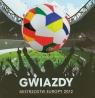 Gwiazdy Mistrzostw Europy 2012  Dmowski Seweryn, Wiśniewski Krzysztof, Szałański Andrzej