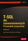 T-SQL dla zaawansowanych Przewodnik programisty Cebollero Miguel, Coles Michael, Natarajan Jay