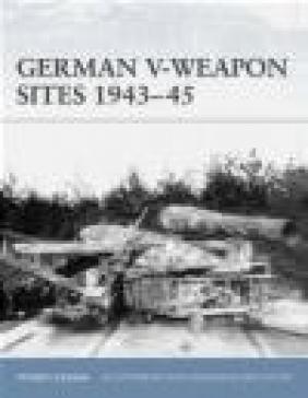 German V-Weapon Sites 1943-45 (F.#72) Steven J. Zaloga, S Zaloga