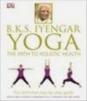 B.K.S. Iyengar Yoga Dorling Kindersley,  DK, B. K. S. Iyengar