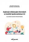 Aspiracje edukacyjne dorosłych w świetle Społeczeństwa 5.0 Beata Pituła, Barbara Grzyb, Jerzy Wolny, Paweł Wawrzała