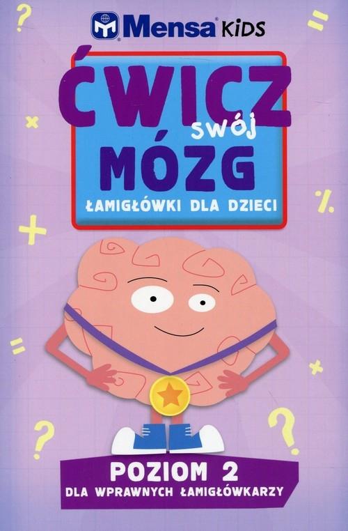 Mensa Kids Ćwicz swój mózg Łamigłówki dla dzieci Poziom 2 Allen R., Gale H., Skitt C.