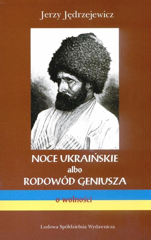 Noce ukraińskie albo rodowód geniusza Jędrzejewicz Jerzy