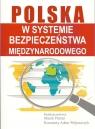 Polska w systemie bezpieczeństwa międzynarodowego