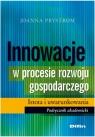 Innowacje w procesie rozwoju gospodarczego Istota i uwarunkowania