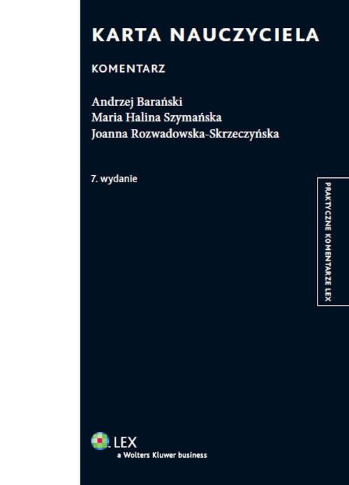Karta Nauczyciela Komentarz Barański Andrzej, Rozwadowska-Skrzeczyńska Joanna, Szymańska Maria