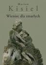 Wieniec dla zmarłych Kisiel Marian