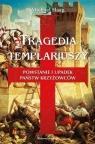 Tragedia Templariuszy. Powstanie i upadek państw krzyżowców (wyd. 2020)