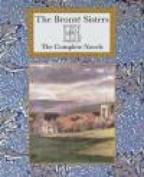 The Bronte Sisters Anne Bronte, Emily Bronte, Charlotte Bronte