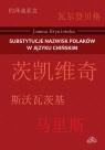 Substytucje nazwisk Polaków w języku chińskim Hryniewska Joanna