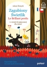 Zagubiony Świetlik. Le Brillant perdu w wersji dwujęzycznej dla dzieci