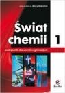 Świat chemii Podręcznik Część 1 Gimnazjum