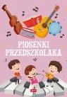 Piosenki przedszkolaka (miękka) Opracowanie zbiorowe