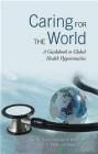 Caring for the World Kevin Chan, Stephen A. Huffman, Paul K. Drain