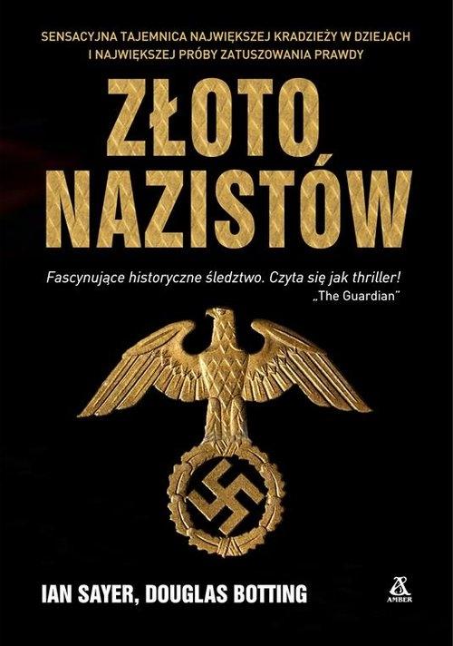 Złoto nazistów Ian Sayer, Douglas Botting