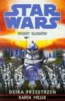 Star Wars Wojny klonów Dzika przestrzeń Miller Karen