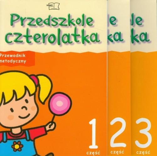 Przedszkole czterolatka Przewodnik metodyczny część 1-3 z płytą CD