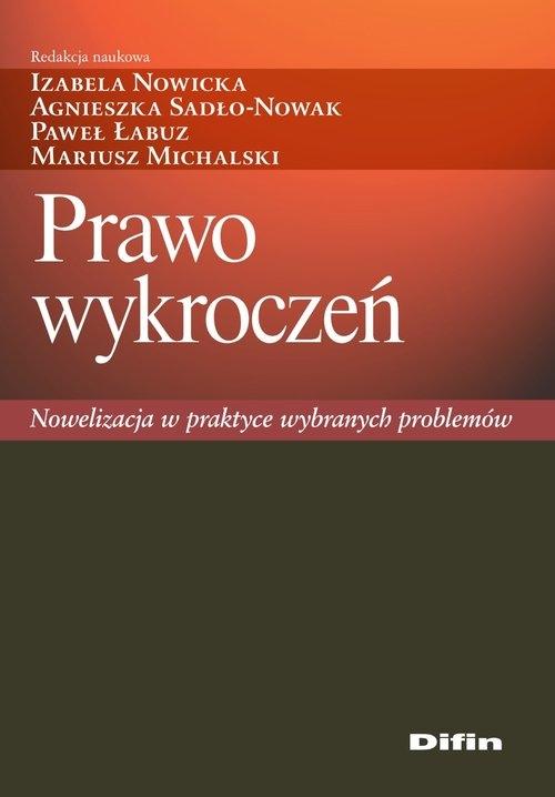 Prawo wykroczeń Nowicka Izabela, Sadło-Nowak Agnieszka, Łabuz Paweł, Michalski Mariusz redakcja naukowa