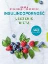 Insulinooporność Leczenie dietą 140 przepisów Stolińska-Fiedorowicz Hanna