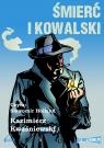 Śmierć i Kowalski  (Audiobook)  Kwaśniewski Kazimierz
