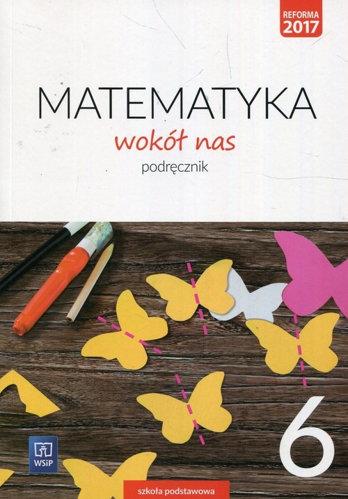 Matematyka wokół nas. Podręcznik. Klasa 6. Szkoła podstawowa Lewicka Helena, Kowalczyk Marianna