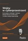 Wojny w cyberprzestrzeni Koncepcje, strategie i taktyki, dzięki którym Cunningham Chase
