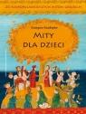 Mity dla dzieci. 20 najpopularniejszych mitów greckich Kasdepke Grzegorz
