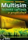 Multisim Technika cyfrowa w przykładach Noga Krystyna Maria, Radwański Marcin