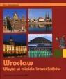 Wrocław Wizyta w mieście krasnoludków Wawrykowicz Anna