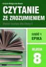 Czytanie ze zrozumieniem dla kl. 8 SP cz.1 Epika Grażyna Małgorzata Nowak