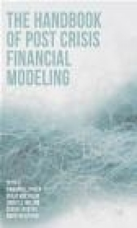 The Handbook of Post Crisis Financial Modelling Meryem Duygun, Sergei Fedotov, John Wilson
