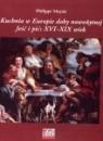 Kuchnia w europie doby nowożytnej jeść i pić xvi-xix wiek