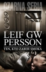 Ten, kto zabije smoka Persson Leif GW