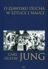 O zjawisku ducha w sztuce i nauce Jung Carl Gustav