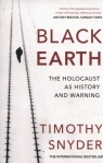 Black Earth The Holocaust as History and Warning Snyder Timothy