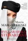 Była arabską stewardesą Margielewski Marcin
