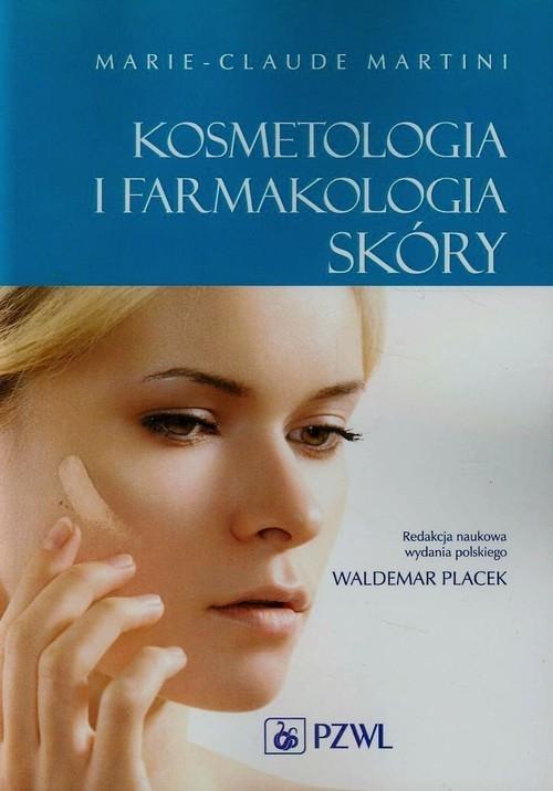 Kosmetologia i farmakologia skóry Martini Marie-Claude