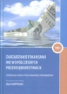 Zarządzanie finansami we współczesnych przedsiębiorstwach tom 1