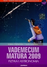 Vademecum Matura 2009 z płytą CD fizyka i astronomia