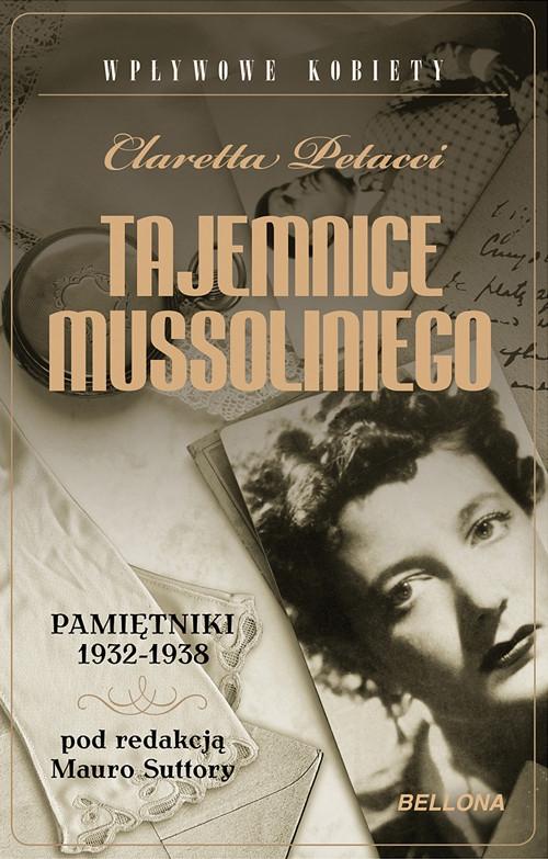 Tajemnice Mussoliniego Pamiętniki 1932-1938 Petacci Claretta