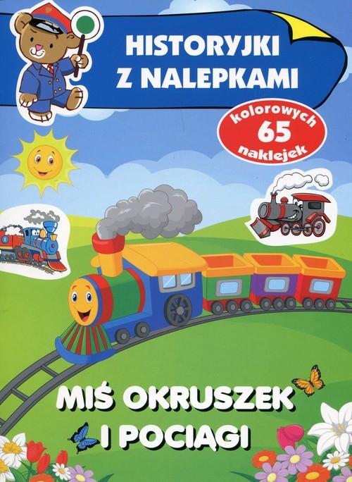 Historyjki z nalepkami Miś Okruszek i pociągi Wiśniewska Anna