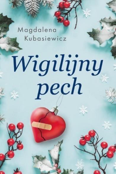 Wigilijny pech Magdalena Kubasiewcz